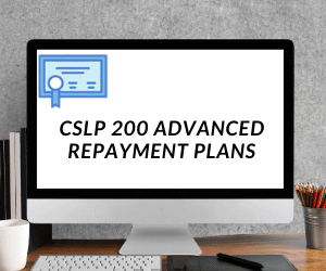 CSLP 200 Advanced Student loan repayment plans